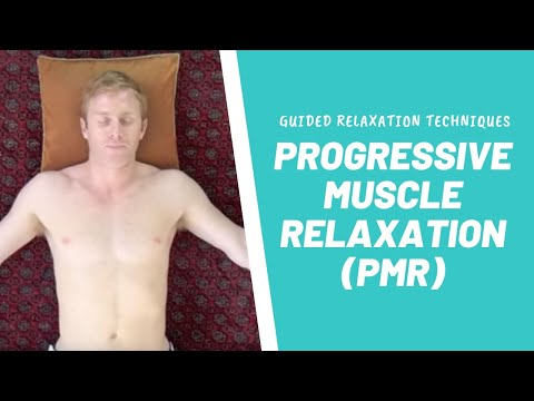 Guided Relaxation Techniques- Progressive Muscle Relaxation (PMR)