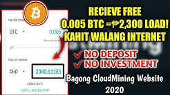 Libreng 2,300 peso Load! | Bagong CloudMining Website 2020 | Receive 0.005 BTC for Free !