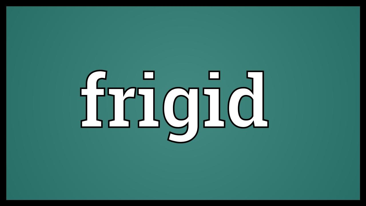 what does frigid mean in a relationship