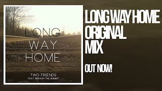 Two Friends ft. Breach The Summit - Long Way Home  [FREE DOWNLOAD]