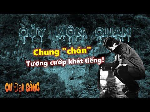 """Chung """"chón"""" - Tướng cướp khét tiếng tại Quỷ Môn Quan"""