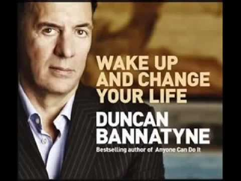 Wake Up and Change Your Life by Duncan Bannatyne