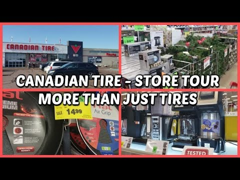 CANADIAN TIRE - STORE TOUR  -- MORE THAN JUST TIRES INCLUDING CHRISTMAS TOUR