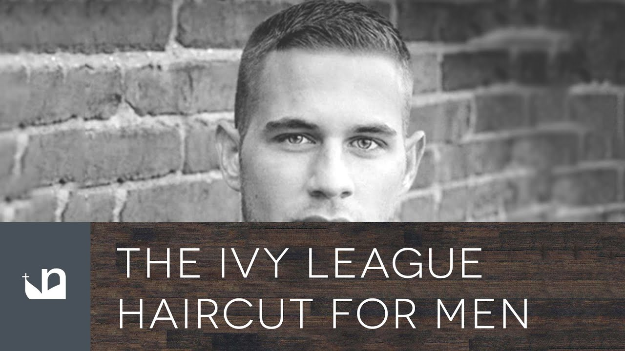 Ivy League Haircut For Men   YouTube