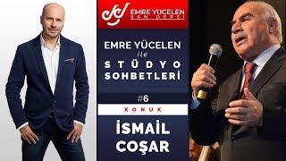 İsmail Coşar Hoca - Emre Yücelen ile Stüdyo Sohbetleri #6