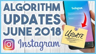 😏 INSTAGRAM ALGORITHM UPDATES JUNE 2018 - YOU MIGHT NOT LIKE THIS...😐