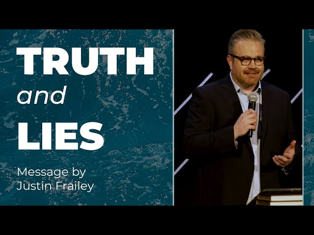 April 12, 2020: Truth and Lies - Justin Frailey