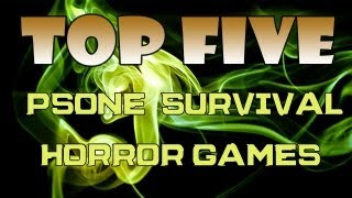 Top Five Favorite PS1 Survival Horror Games!