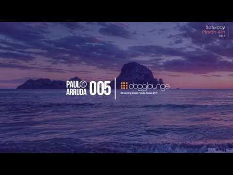 Paulo Arruda LIVE on Dogglounge Deep House Radio • Podcast 05