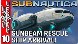 SUBNAUTICA Gameplay - Part 10 ► SUNBEAM RESCUE SHIP ARRIVAL! ◀
