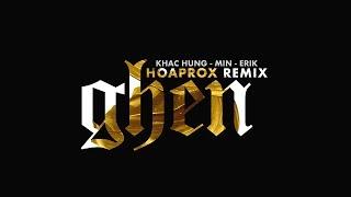 khac-hung-x-erik-x-min-ghen-hoaprox-remix-official-audio