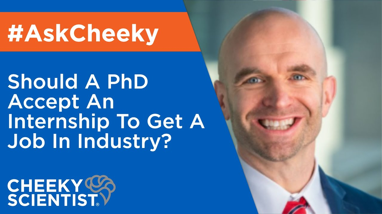 Should A PhD Accept An Internship To Get A Job In Industry? - YouTube