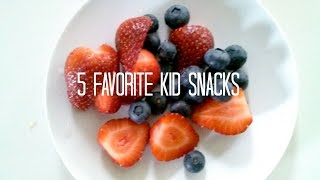 My 5 Favorite Snacks to Give to My Kids