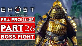 GHOST OF TSUSHIMA Gameplay Walkthrough Part 26 BOSS FIGHT [1440P HD PS4 PRO] - No Commentary