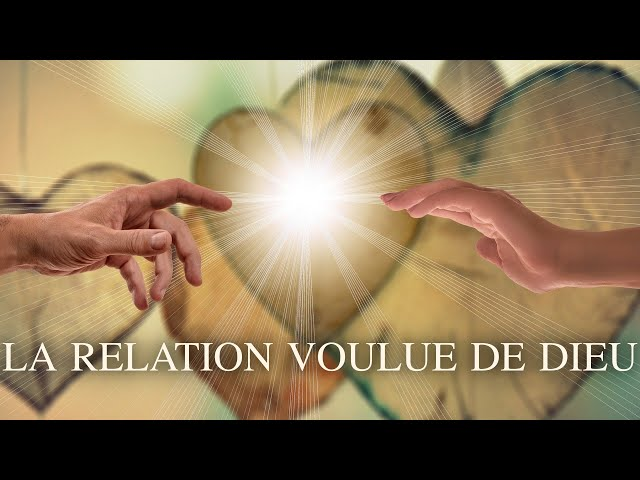 Quelle relation avec Dieu?