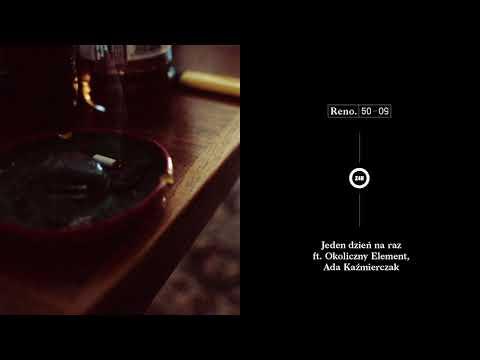 Reno ft. Okoliczny Element, Ada Kaźmierczak -  Jeden dzień na raz // prod. Mej