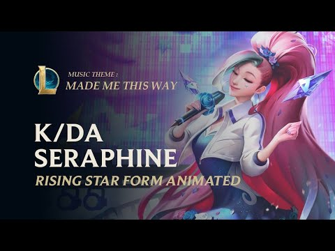 Made Me This Way - Seraphine K/DA ALL OUT Rising Star | Music Theme - League of legends