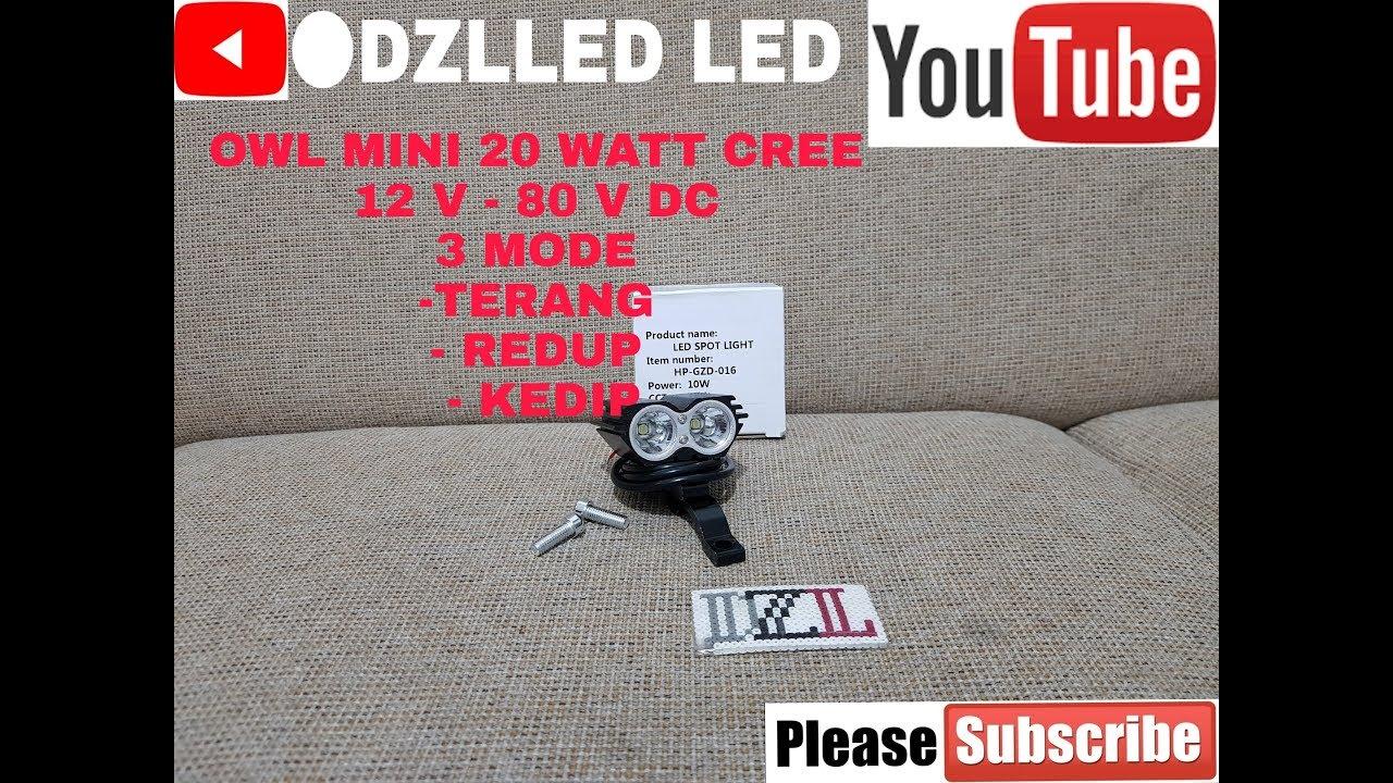 Test Percobaan Lampu Tembak Sorot Led Owl Mini 20 Wat Cree Ultrafire 2mata Sj0021 12v 80 V