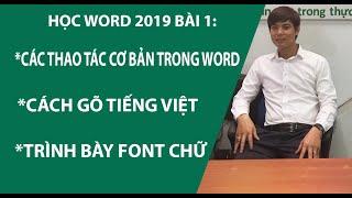 Học Word 2019 bài 1: Các thao tác cơ bản, Cách gõ tiếng việt, Trình bày Font chữ