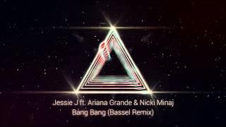 Jessie J ft  Ariana Grande & Nicki Minaj - Bang Bang (Bassel Remix)