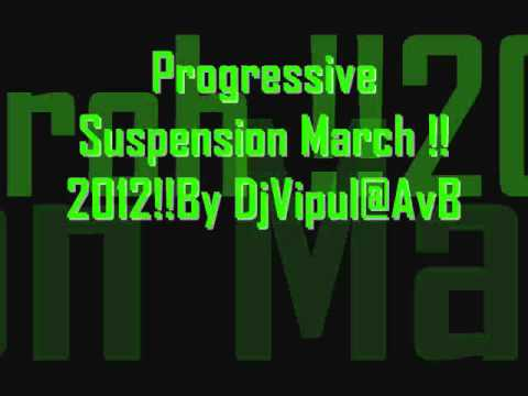 Progressive Suspension March !!2012!!By DjVipul@AvB.wmv