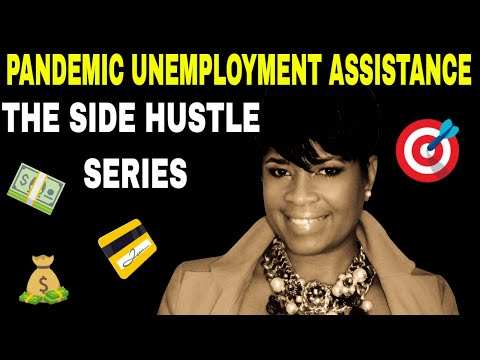 pandemic-unemployment-assistance:-the-side-hustle-series💲💲💲💲