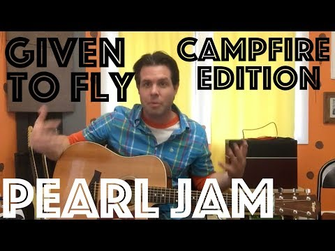 Guitar Lesson: Peal Jam Given To Fly - Solo Acoustic Campfire Edition