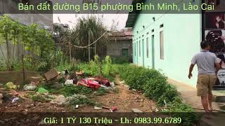 BÁN GẤP MẢNH ĐẤT ĐƯỜNG B15, PHƯỜNG BÌNH MINH, TP. LÀO CAI