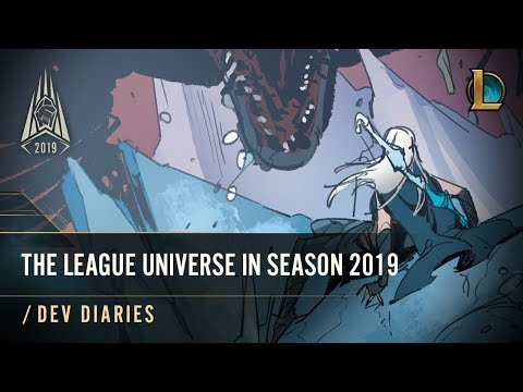 The League Universe in Season 2019 | /dev diary - League of Legends