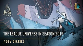The League Universe in Season 2019 | /dev diary - League of Legends