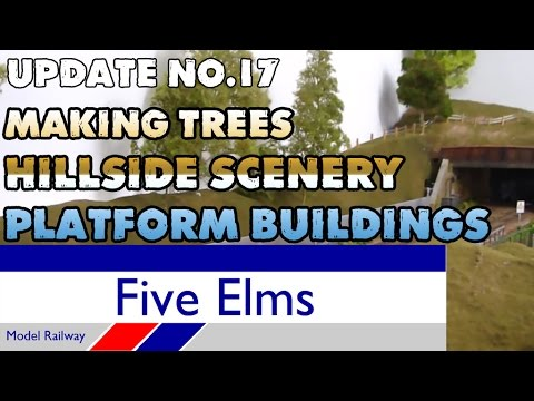 Five Elms Layout Update 17— TREE MAKING | HILLSIDE SCENERY | PLATFORM BUILDINGS |