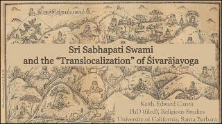 "Sri Sabhapati Swami and the ""Translocalization"" of Śivarājayoga"
