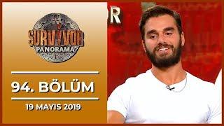 Survivor Panorama Hafta Sonu 94. Bölüm - 19 Mayıs 2019