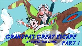 Grandpa's Great Escape by David Walliams - Part 1
