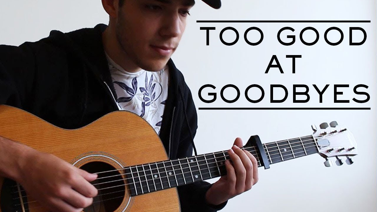 Too Good At Goodbyes (Fingerstyle Guitar Cover