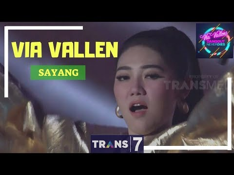SAYANG - VIA VALLEN | 'VIA VALLEN' DANGDUT NEVER DIES (01/05/18)