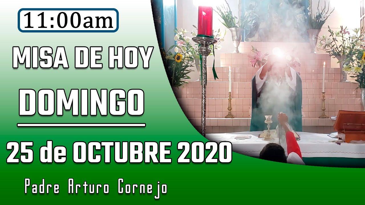 ✅ MISA DE HOY domingo 25 de octubre 2020 - Padre Arturo Cornejo