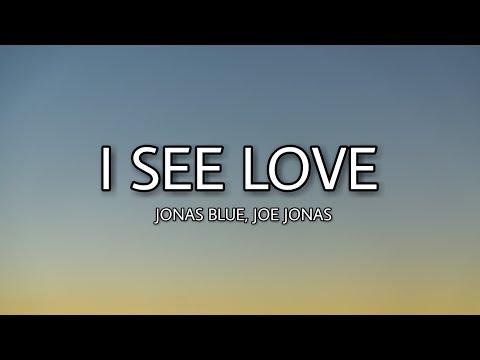Jonas Blue - I see love (Lyrics) ft. Joe Jonas