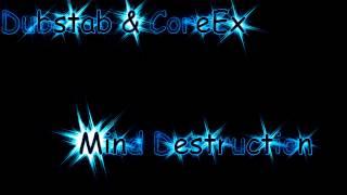 Dubstab & CoreEx - Mind Destruction
