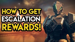 Destiny 2 - How To Get Escalation Protocol Armor, Weapons and Vanity Items!