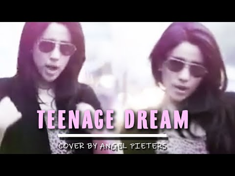 ANGEL PIETERS - Teenage Dream [Cover Music Version]