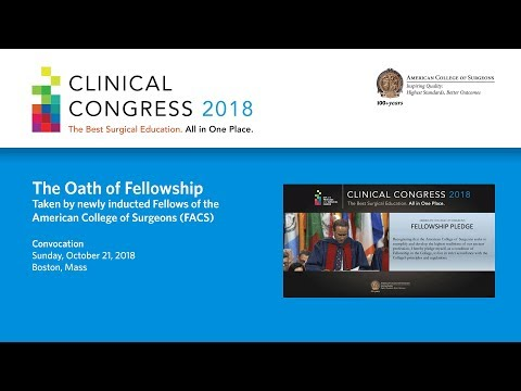 American College of Surgeons 2018 Convocation: The Oath of Fellowship