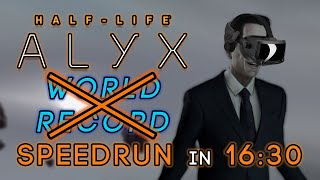 Half-Life: Alyx VR Any% Speedrun in 16:30 [NEW WORLD RECORD]