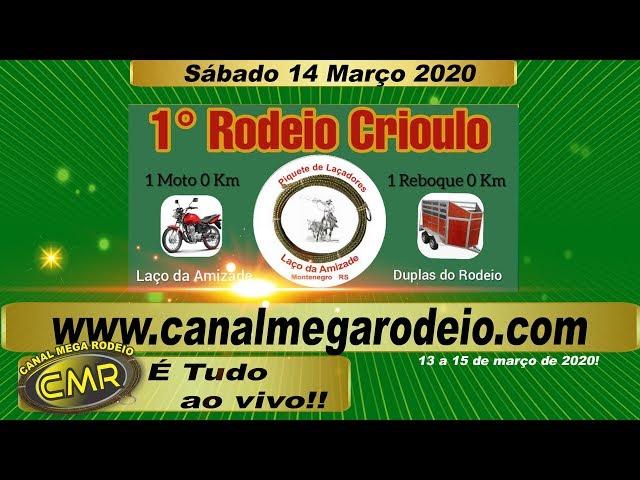 1º Rodeio Crioulo do Piquete de Laçadores Laço da Amizade - Sábado 14 de março 2020 em Montenegro-RS