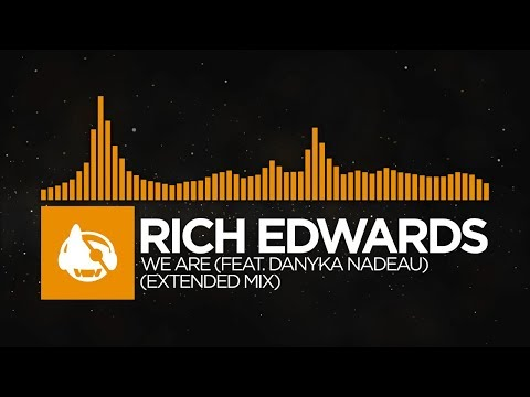 [House] - Rich Edwards - We Are (feat. Danyka Nadeau) (Extended Mix)