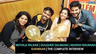 Dulquer Salmaan, Mithila Palkar, Akarsh Khurana   The Complete Interview   Karwaan
