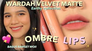 OMBRE LIPS WARNA BARU WARDAH VELVET MATTE 'EARTHY COLLECTION' || LIP MOUSSE NEW SHADE