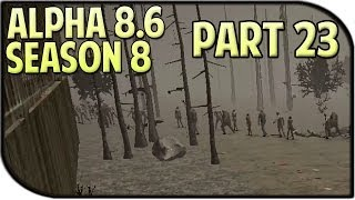 7 Days to Die Alpha 8.6 Gameplay / Let's Play Season 8 Part 23 - The Long Journey Home