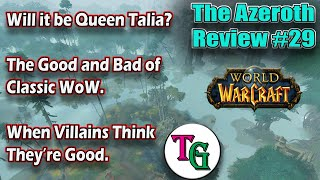 Queen Talia? Good & Bad of Classic WoW - The Azeroth Review #29