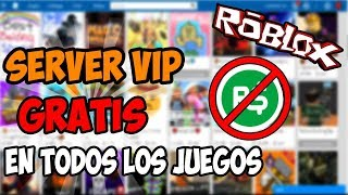 how to have FREE VIP SERVER in ALL ROBLOX 2018 GAMES!!